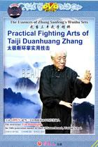 Practical Fighting Arts of Taiji Duanhuan Zhang