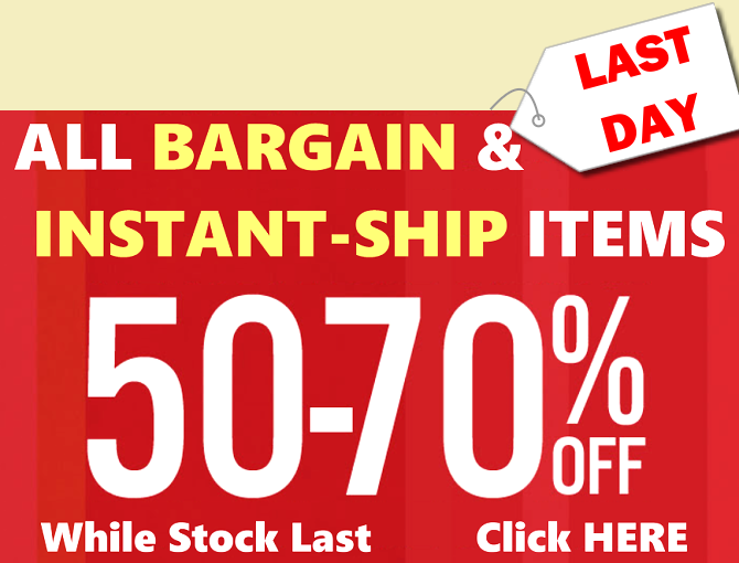 50~70% OFF for BARGAIN ITEMS