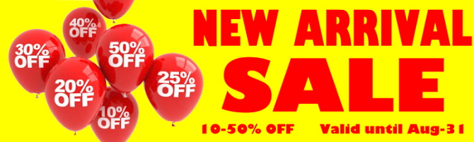 NEW ARRIVAL SALE 10-50% OFF valid until Aug-31