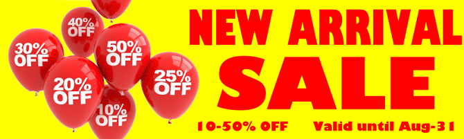 NEW ARRIVAL SALE 10-50% OFF, valid until Aug-31