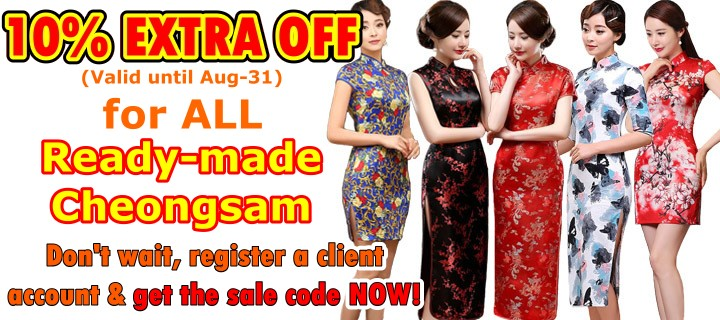 EXTRA 10% OFF, on top of original 5-50% discounts, for ALL Ready-made Cheongsam.