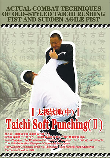Actual Combat Techniques of Old-styled Taichi Rushing Fist and Sudden Agile Fist - Taichi Soft Punching (II)