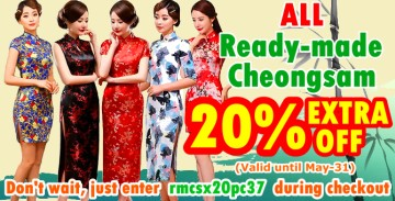 EXTRA 20% OFF for all Ready-made Cheongsam, valid until May-31-2018