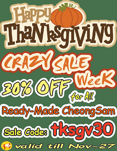 Thanksgiving CRAZY SALE 30% OFF for ALL Ready-made Cheongsam