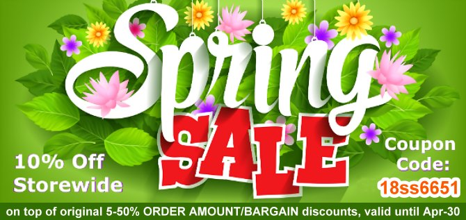 EXTRA 10% OFF on top of original 5-50% ORDER AMOUNT/BARGAIN discounts for any purchase from now to Apr-30